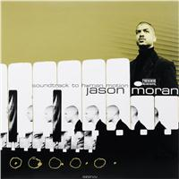 Jason Moran. Soundtrack To Human Motion (LP), альбом 2015