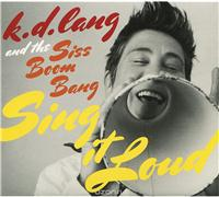 K.D. Lang And The Siss Boom Bang. Sing It Loud, альбом 2012