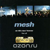 Mesh. On This Tour Forever, альбом 2010