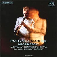 Australian Chamber Orchestra, Martin Frost, Richard Tongetti. Dances To A Black Pipe (SACD), альбом 2012